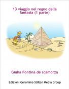 Giulia Fontina de scamorza - 13 viaggio nel regno della fantasia (1 parte)