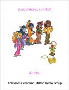 Alichu - ¡Las chicas, unidas!