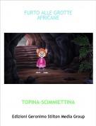 TOPINA-SCIMMIETTINA - FURTO ALLE GROTTE AFRICANE