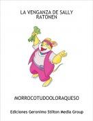MORROCOTUDOOLORAQUESO - LA VENGANZA DE SALLY RATONEN