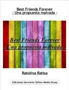 Ratolina Ratisa - Best Friends Forever- Una propuesta malvada -