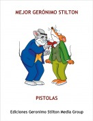 PISTOLAS - MEJOR GERÓNIMO STILTON