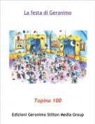 Topina 100 - La festa di Geronimo