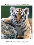 Noemi_Mouse - Una piccola dolce tigre(GH)