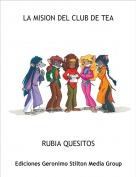 RUBIA QUESITOS - LA MISION DEL CLUB DE TEA