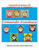 """Cuenta Cuentos - Comando Aventura:""""El comienzo y la 1º aventura"""""""