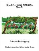 Edizioni Formaggiop - UNA BELLISSIMA GIORNATA SCAUT.