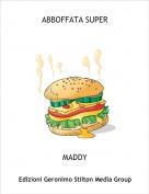 MADDY - ABBOFFATA SUPER