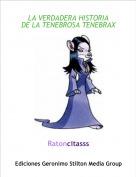 Ratoncitasss - LA VERDADERA HISTORIA DE LA TENEBROSA TENEBRAX