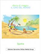 Squitta - diario di viaggio:IL GIRO DEL MONDO