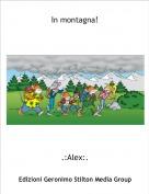 .:Alex:. - In montagna!