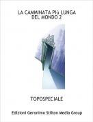 TOPOSPECIALE - LA CAMMINATA PIù LUNGA DEL MONDO 2