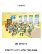 tea tenebrix - la scuola