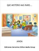AINOA - QUE MISTERIO MAS RARO...