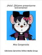 Miss Gorgonzola - ¡Hola! ¡Déjame presentarme brevemente!