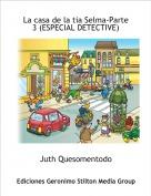 Juth Quesomentodo - La casa de la tia Selma-Parte 3 (ESPECIAL DETECTIVE)