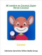 Coconut - Mi nombre es Coconut,Super Heroe Coconut