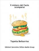 Topetta Bellsorriso - Il mistero del Cacio scomparso