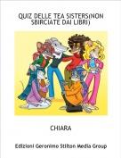 CHIARA - QUIZ DELLE TEA SISTERS(NON SBIRCIATE DAI LIBRI)