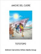 TOTOTOPO - AMICHE DEL CUORE