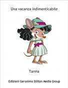 Tarma - Una vacanza indimenticabile