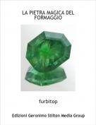furbitop - LA PIETRA MAGICA DEL FORMAGGIO