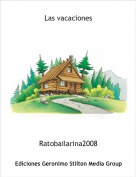 Ratobailarina2008 - Las vacaciones