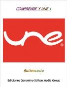 Ratiencesto - COMPRENDE Y UNE 1