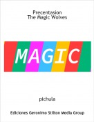 pichula - PrecentasionThe Magic Wolves