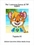 Topalex10 - Per i concorso bonus di TIP POPPY