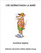 tunisina topina - CHE GIORNATAGGIA LA MARE