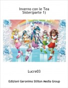 Lucre03 - Inverno con le Tea Sister(parte 1)