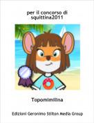 Topomimilina - per il concorso di squittina2011