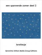 loreliesje - een spannende zomer deel 2