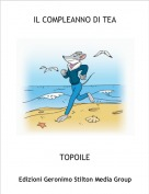 TOPOILE - IL COMPLEANNO DI TEA