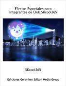 SKcool365 - Efectos Especiales para Integrantes de Club SKcool365