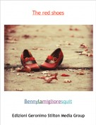 Bennylamiglioresquit - The red shoes