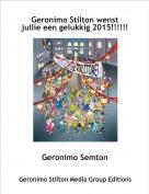 Geronimo Semton - Geronimo Stilton wenst jullie een gelukkig 2015!!!!!!