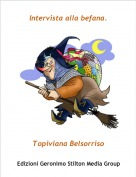 Topiviana Belsorriso - Intervista alla befana.